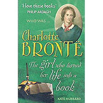 Charlotte Bronte by Kate Hubbard