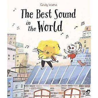The Best Sound in the World by Cindy Wume - 9780711252134 Book