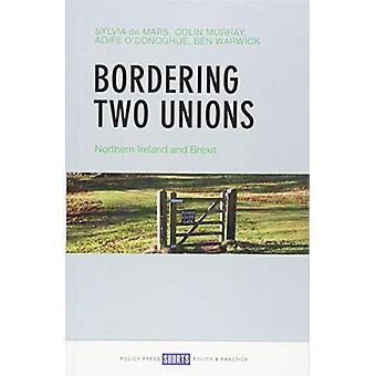 Bordering Two Unions - Noord-Ierland en brexit door Sylvia de Mars -