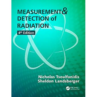Measurement & Detection of Radiation (4th Revised edition) by Nichola