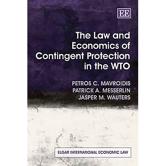 The Law and Economics of Contingent Protection in the WTO by Petros C