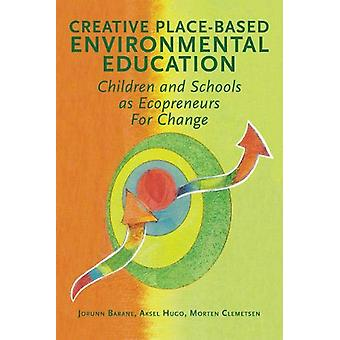 Creative Place-Based Environmental Education - Children and Schools as
