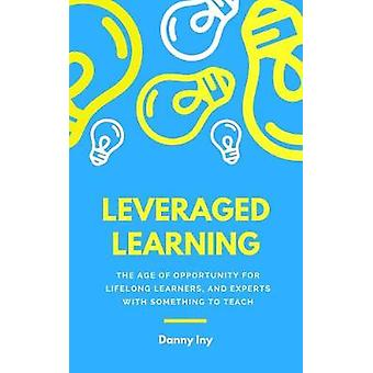 Leveraged Learning - How the Disruption of Education Helps Lifelong Le