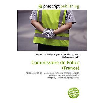 Commissaire de Police (France) by Frederic P Miller - 9786131887451 B