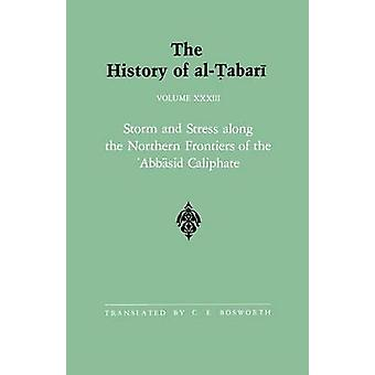The History of al-Tabari - Storm and Stress Along the Northern Frontie