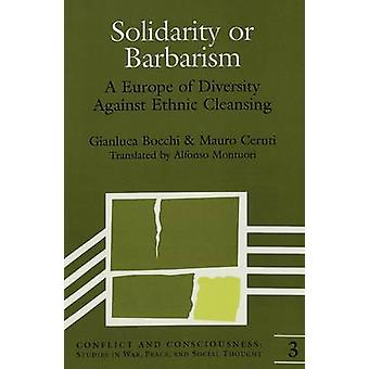 Solidarity or Barbarism - A Europe of Diversity Against Ethnic Cleansi
