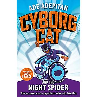 Cyborg Cat and the Night Spider by Ade Adepitan - 9781787414037 Book