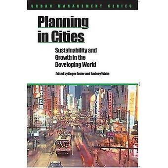 Planning in Cities : Sustainability and Growth in the Developing World