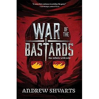 War Of The Bastards by Andrew Shvarts - 9781484767641 Book