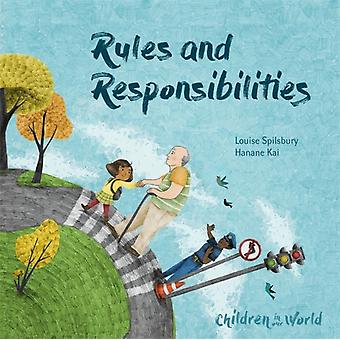Children in Our World Rules and Responsibilities by Louise Spilsbury