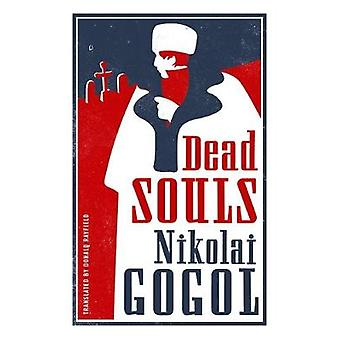 Dead Souls New Translation by Nikolai Gogol