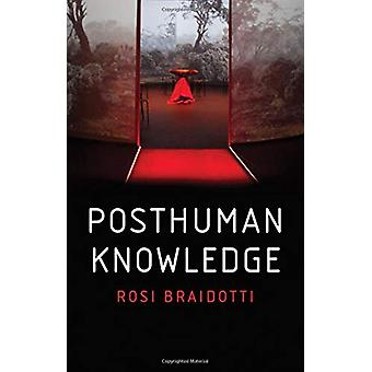 Posthuman Knowledge by Rosi Braidotti - 9781509535255 Book