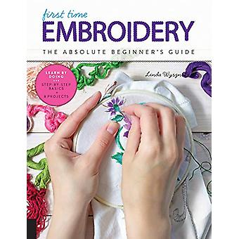 Première fois Broderie et cross-Stitch - The Absolute Beginner-apos;s Guide