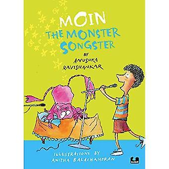 Moin the Monster Songster by Anushka Ravishankar - 9789381626917 Book