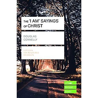 The 'I am' sayings of Christ (Lifebuilder Study Guides) by Douglas Co