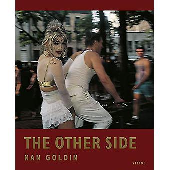 Nan Goldin - The Other Side by Nan Goldin - 9783958296138 Book