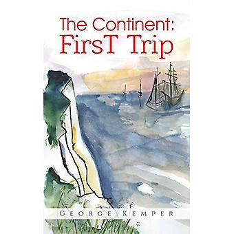 The Continent - First Trip by George Kemper - 9781528937757 Book