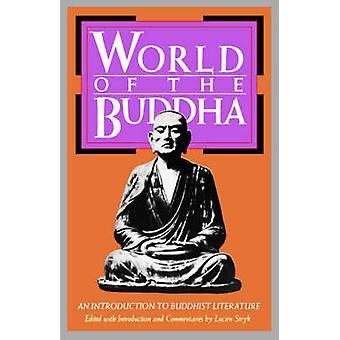 The World of the Buddha - An Introduction to the Buddhist Literature b