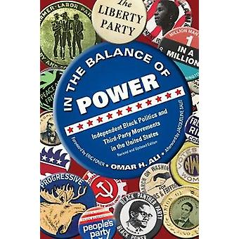 In the Balance of Power NEW EDITION Independent Black Politics and ThirdParty Movements in the United States