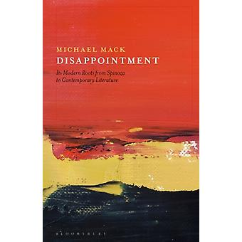 Disappointment  Its Modern Roots from Spinoza to Contemporary Literature by Dr Michael Mack