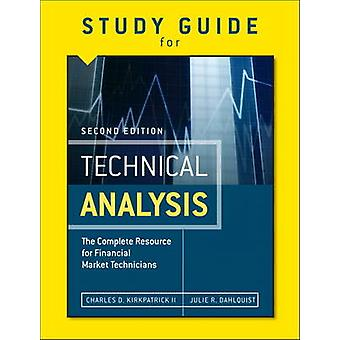 Study Guide for the Second Edition of Technical Analysis - The Complet