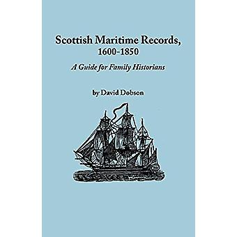Scottish Maritime Records - 1600-1850 by David Dobson - 9780806347172