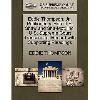 Eddie Thompson - Jr. - Petitioner - V. Harold E. Shaw and Sha-Mot - I