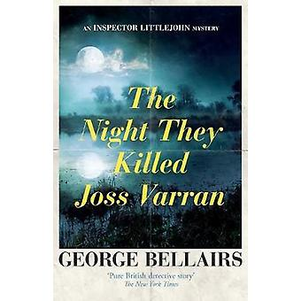 The Night They Killed Joss Varran by George Bellairs - 9781911295617