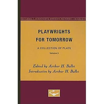 Playwrights for Tomorrow by Arthur H Ballet