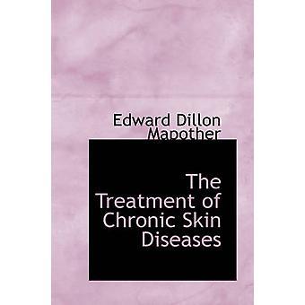 De behandeling van chronische huidaandoeningen door Edward Dillon Mapother