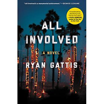 Alla inblandade av Ryan Gattis