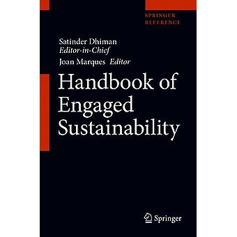 Handbook of Engaged Sustainability by Editor in chief Satinder Dhiman & Edited by Joan Marques