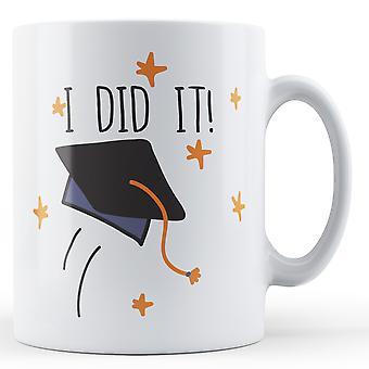 I did it! Graduation - Printed Mug