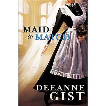 Maid to Match von Deeanne Gist - 9780764204081 Buch