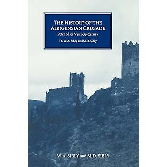 The History of the Albigensian Crusade - Peter of Les-Vaux-de-Cernay's