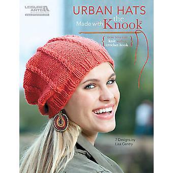 Urban hattar som gjorts med Knook av Lisa Gentry - 9781464701948 bok
