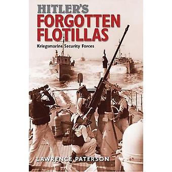 Hitler er glemt Flotillas - Kriegsmarine sikkerhedsstyrker af Lawrenc