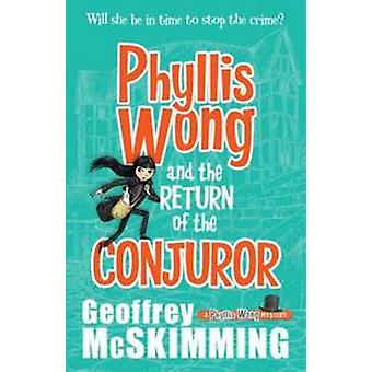 Phyllis Wong and the Return of the Conjuror by Geoffrey McSkimming -