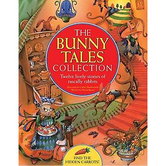 The Bunny Tales Collection - Twelve Lively Stories of Rascally Rabbits