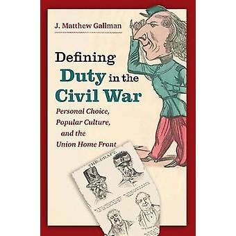 Definere plikt i borgerkrigen - personlig valg - populærkulturen - en