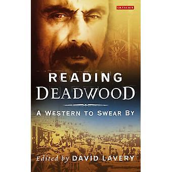 Lese - Deadwood, en vestlig å sverge ved av David Lavery - 978184511