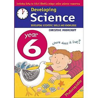 Entwicklung Wissenschaft: Jahr 6 Entwicklung wissenschaftlicher Fähigkeiten und Kenntnisse (Developings)