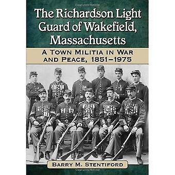 The Richardson Light Guard of Wakefield, Massachusetts