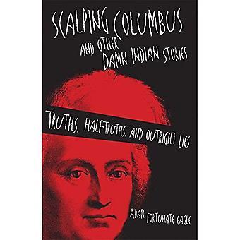 Scalpage Colomb et autres histoires indiennes sacrément: vérités, de demi-vérités et de mensonges éhontés (littérature amérindienne...