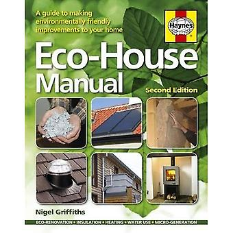 Eco-huis Manual: A Guide to Making vriendelijke milieuverbeteringen
