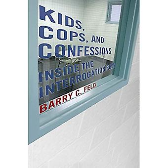 Kids, Cops, and Confessions: Inside the Interrogation Room (Youth, Crime, and Justice)