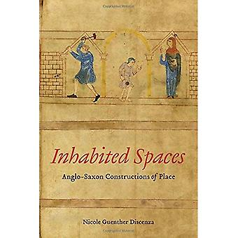 Inhabited Spaces: Anglo-Saxon Constructions of Place (Toronto Anglo-Saxon Series)