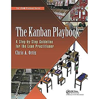 The Kanban Playbook: A Step-by-Step Guideline for the Lean Practitioner (The Lean Playbook Series)