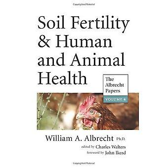 Del suolo fertilità & salute umana & animale (vol. 8, i giornali di Albrecht)