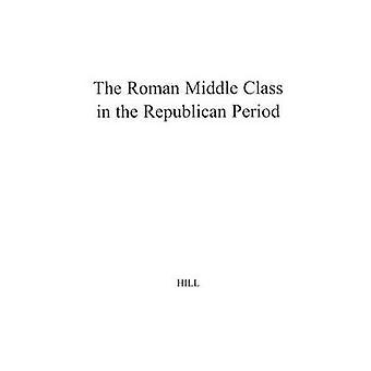 Den romerske middelklassen i den republikanske periode. af Hill & H